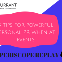 3 Networking tips for powerful personal PR.